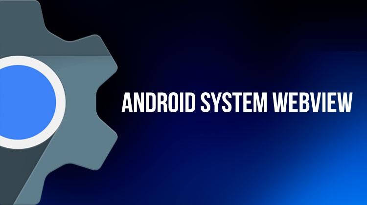 دانلود اندروید سیستم وب ویو جدید 2021 Android System WebView